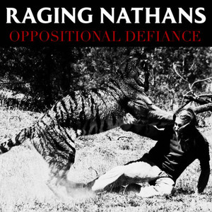 Raging Nathans, The - Oppositional Defiance