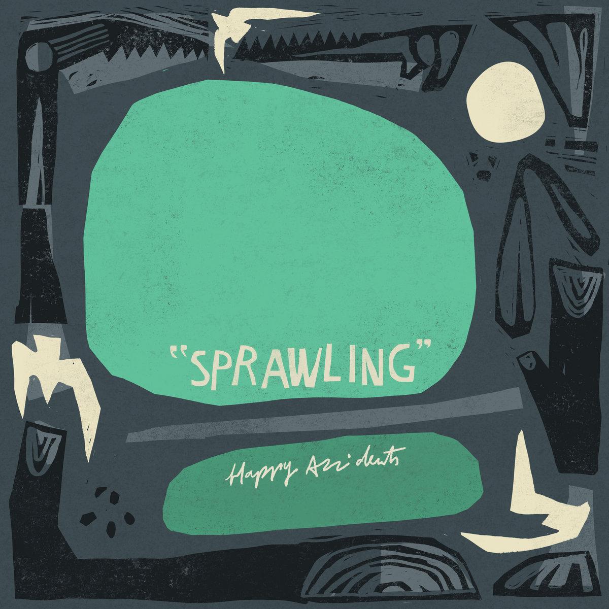 Happy Accidents - Sprawling LP