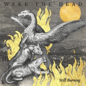 Wake The Dead - Still Burning