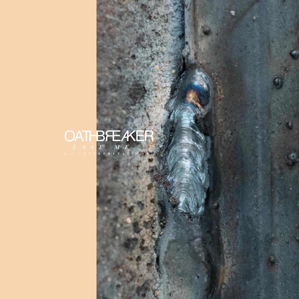 Oathbreaker - Ease Me & 4 Interpretations 12
