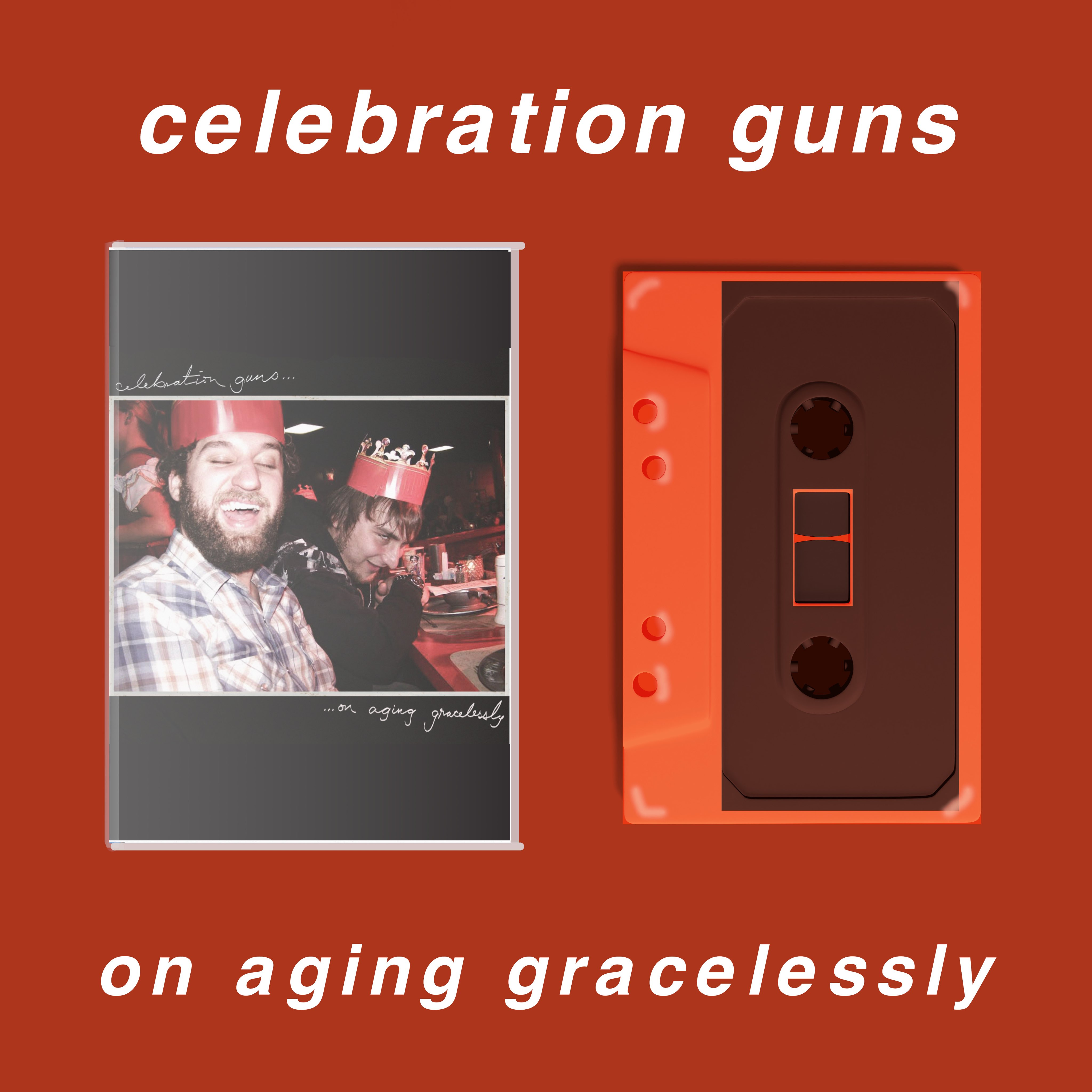 Celebration Guns - On Aging Gracelessly