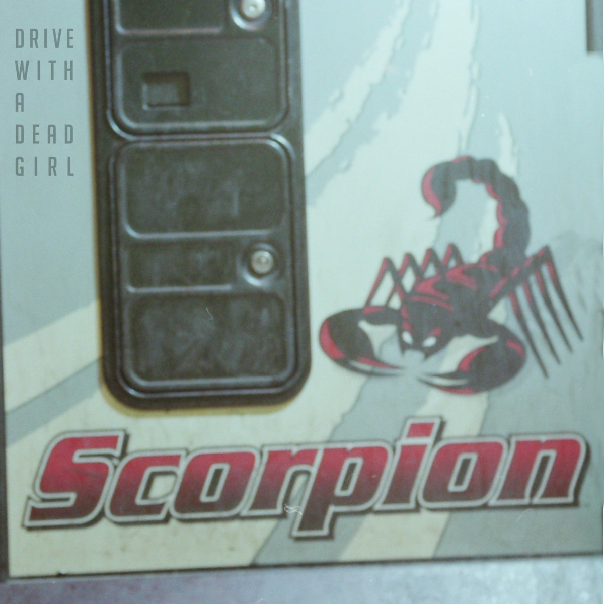 DRIVE WITH A DEAD GIRL - Scorpion