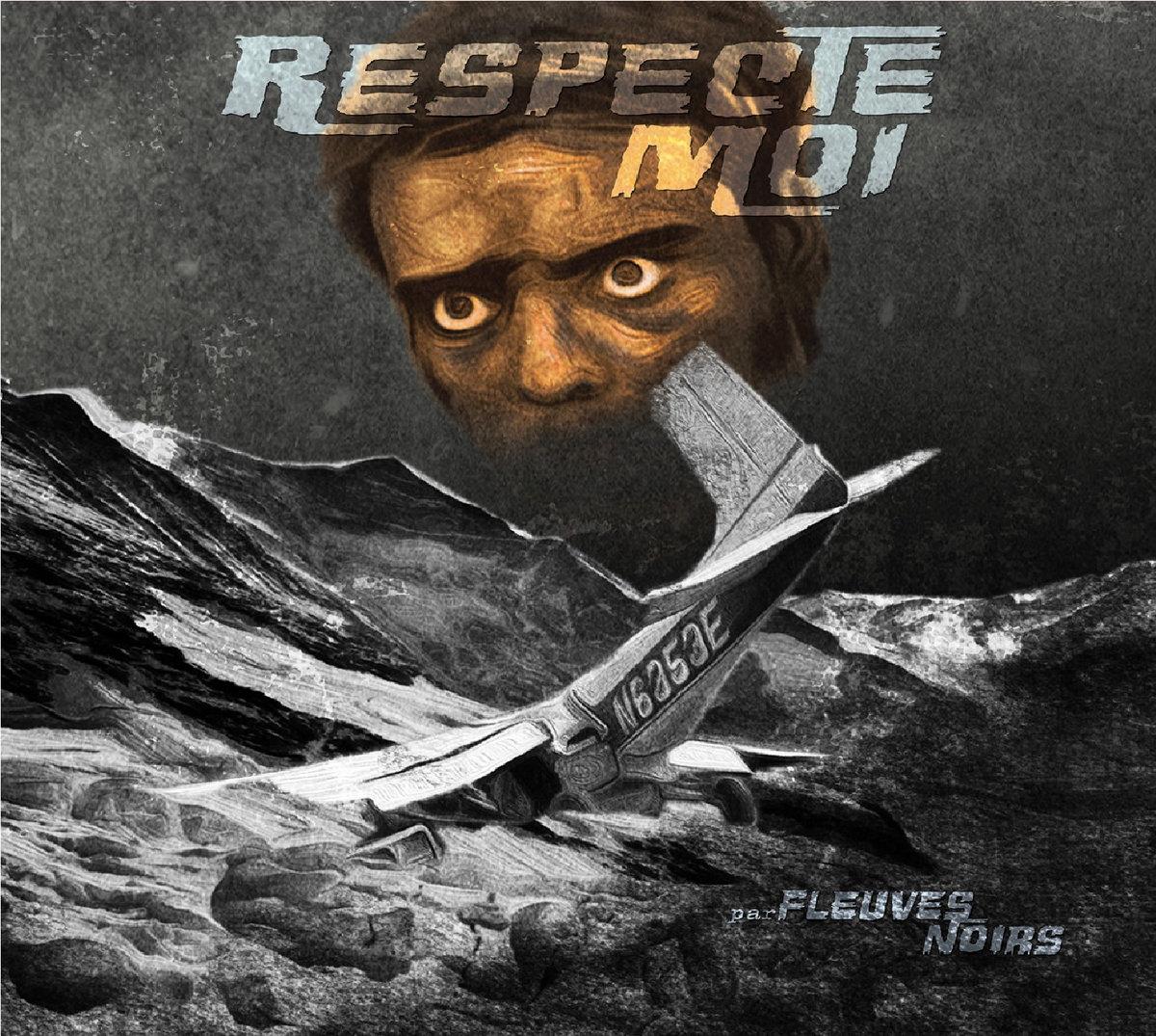 FLEUVES NOIRS - Respecte Moi
