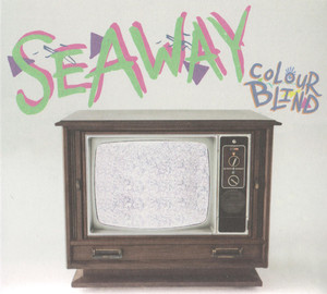 Seaway ‎– Colour Blind