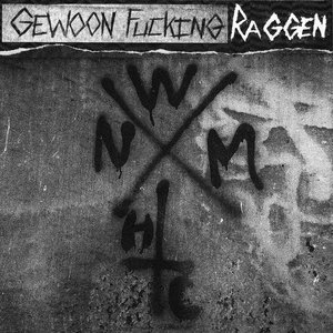 Gewoon Fucking Raggen ‎– We Need More Hardcore