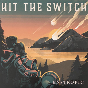 047 Hit The Switch - Entropic