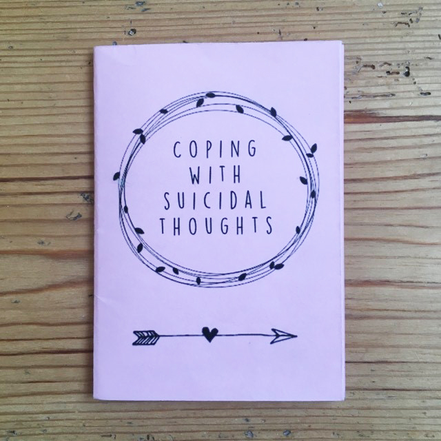 Coping With Suicidal Thoughts - A7 mini zine