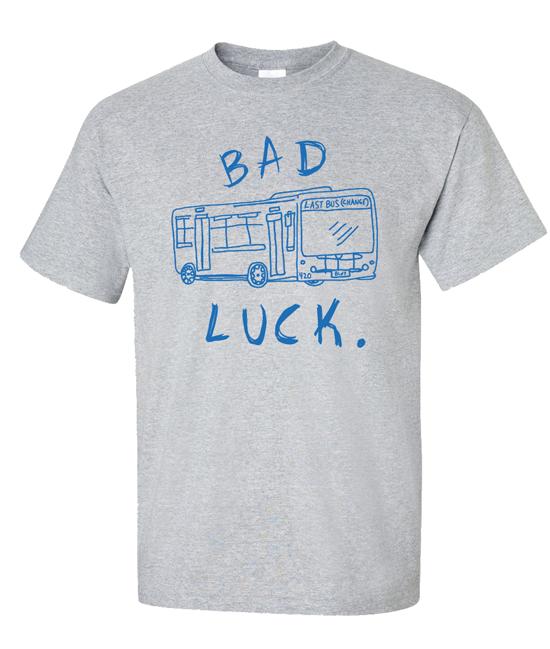Bad Luck. -