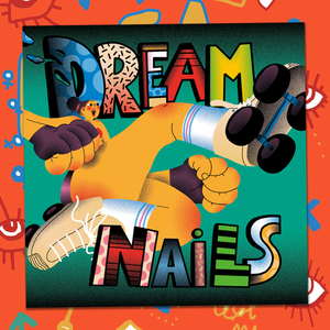 Dream Nails Album (CD, Vinyl or Download)