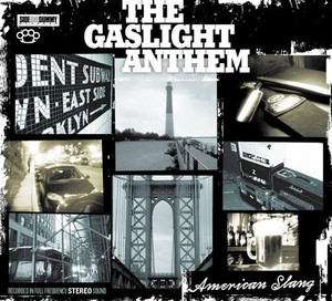 Gaslight Anthem, The ‎– American Slang