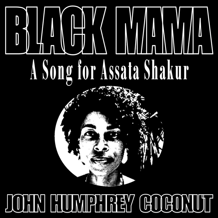 J.H. Coconut - BLACK MAMA a song for Assata Shakur