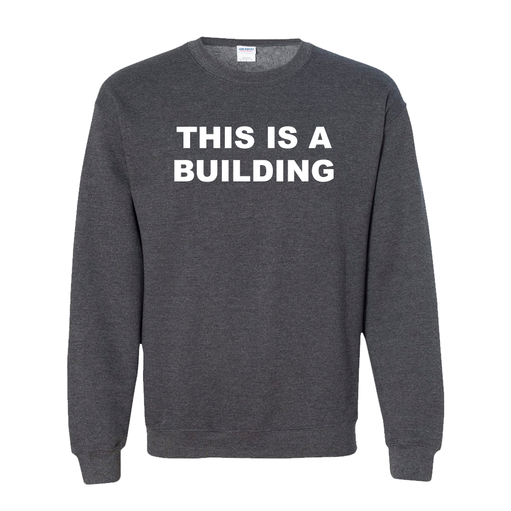 PKEW - THIS IS A BUILDING SWEATSHIRT