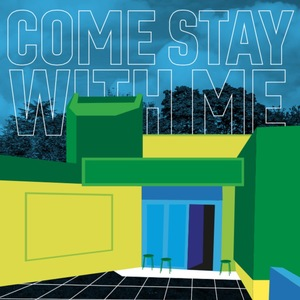 Come Stay With Me LP