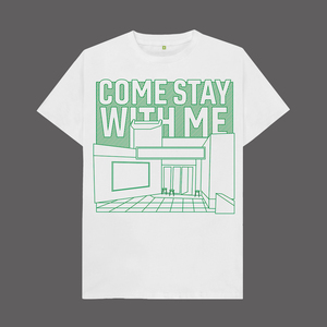 Come Stay With Me T-Shirt