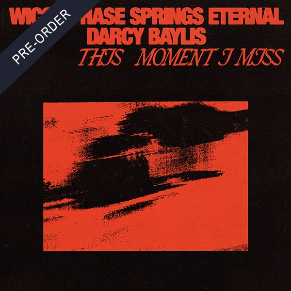 Wicca Phase Springs Eternal & Darcy Baylis - This Moment I Miss