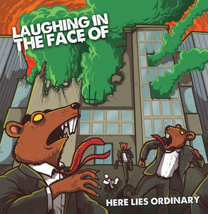 Laughing In The Face Of – Here Lies Ordinary