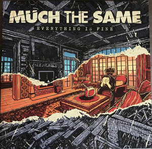 Much The Same – Everything Is Fine