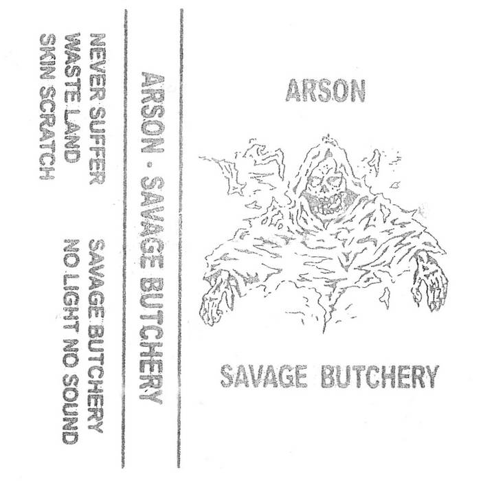 ARSON - Savage Butchery Demo