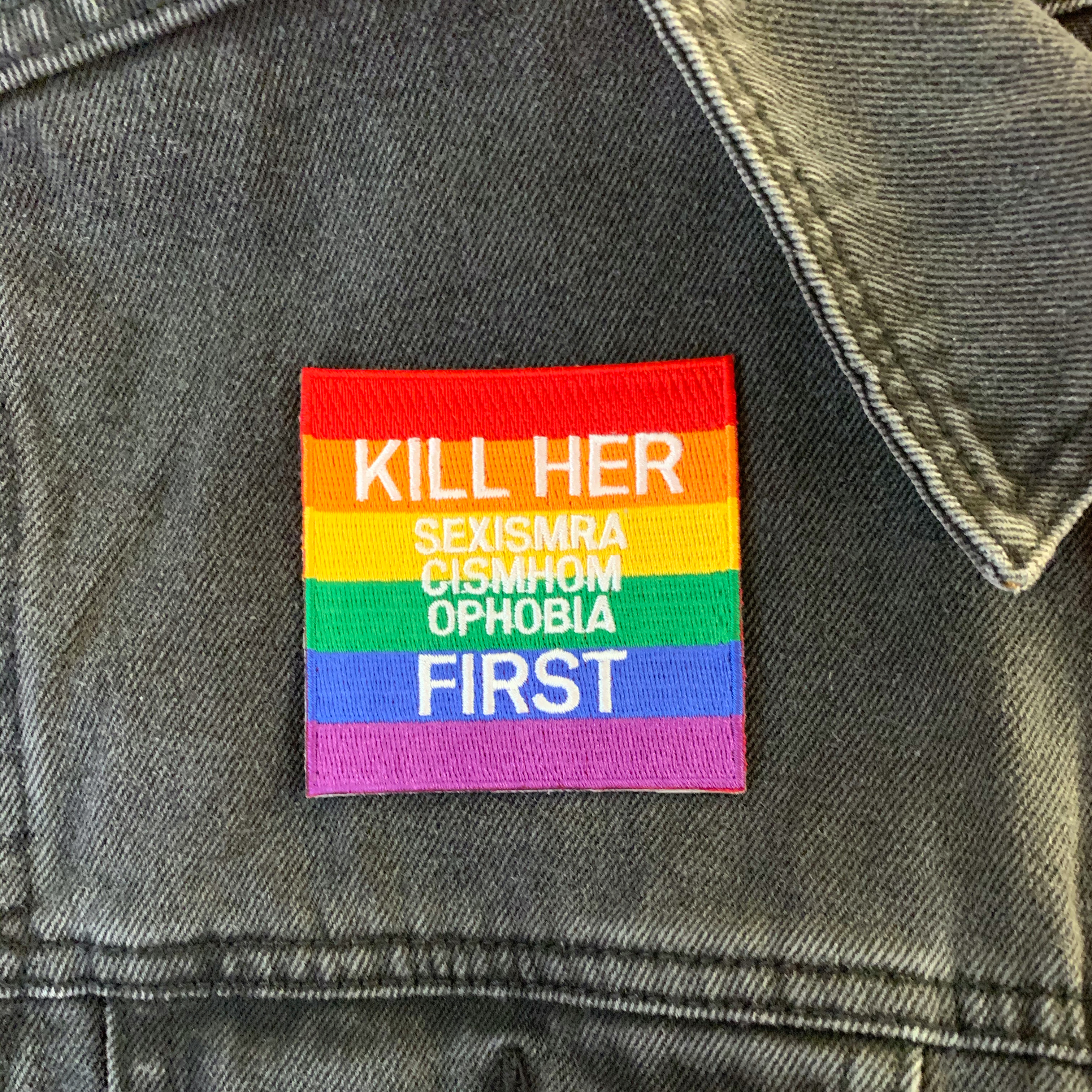 Kill Her First Rainbow Patch