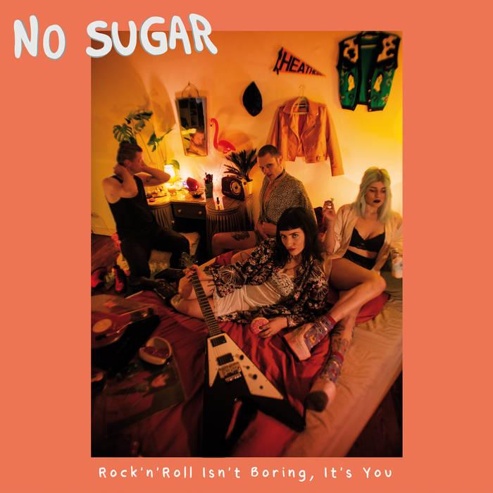 No Sugar - Rock'n roll isn