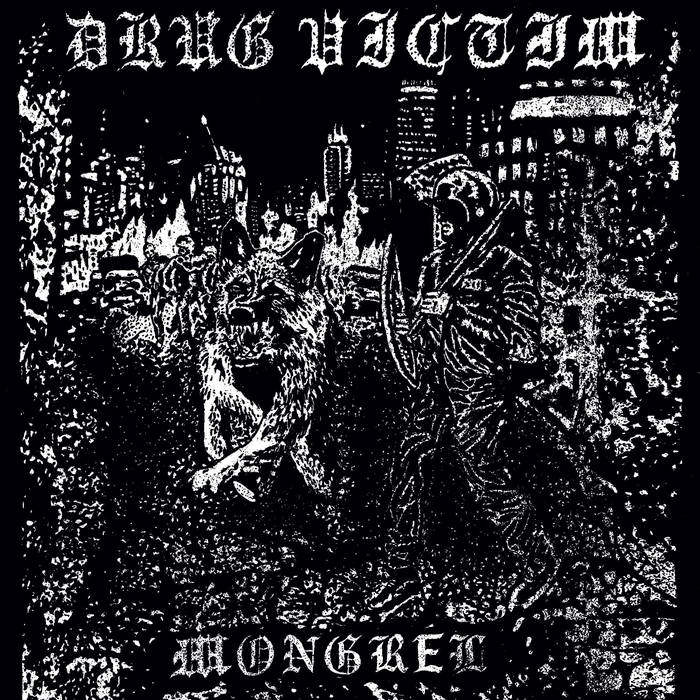 Drug Victim - Mongrel 7