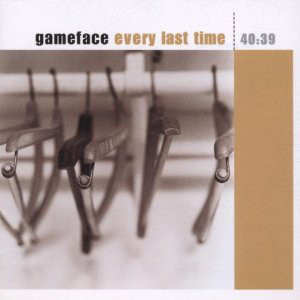 Gameface ‎– Every Last Time