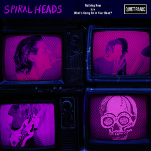 Spiral Heads 'Nothing New b/w What's Going On In Your Head?'