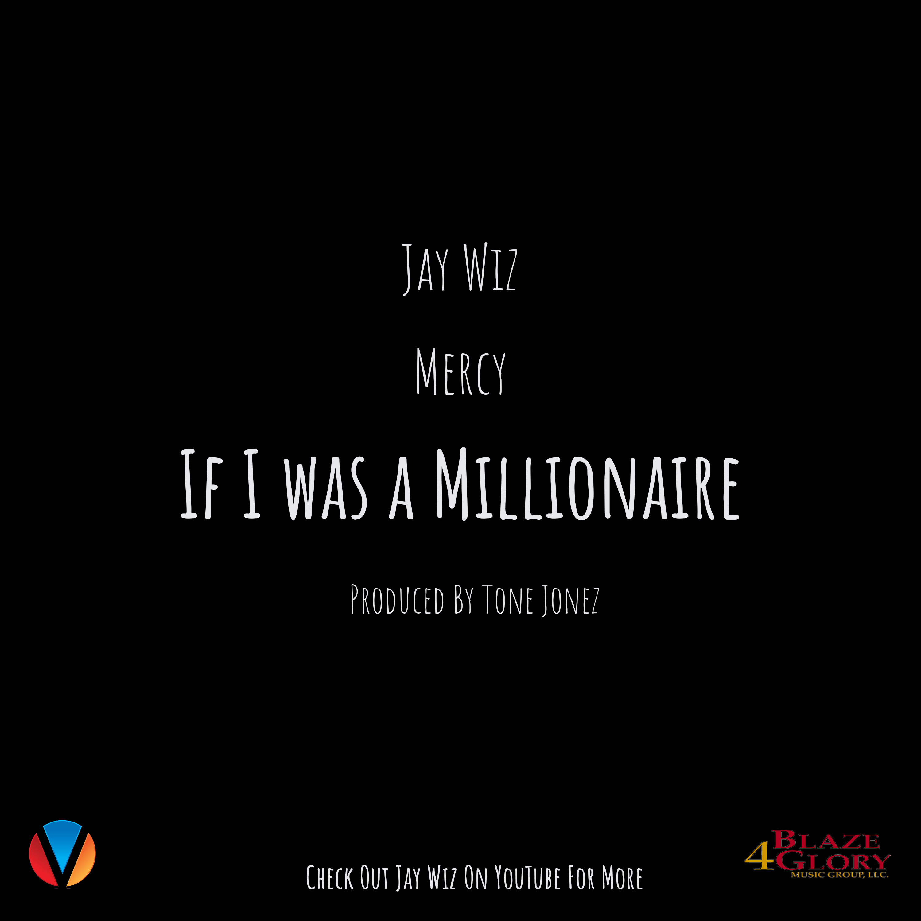 Jay Wiz featuring Mercy - If I Was a Millionaire