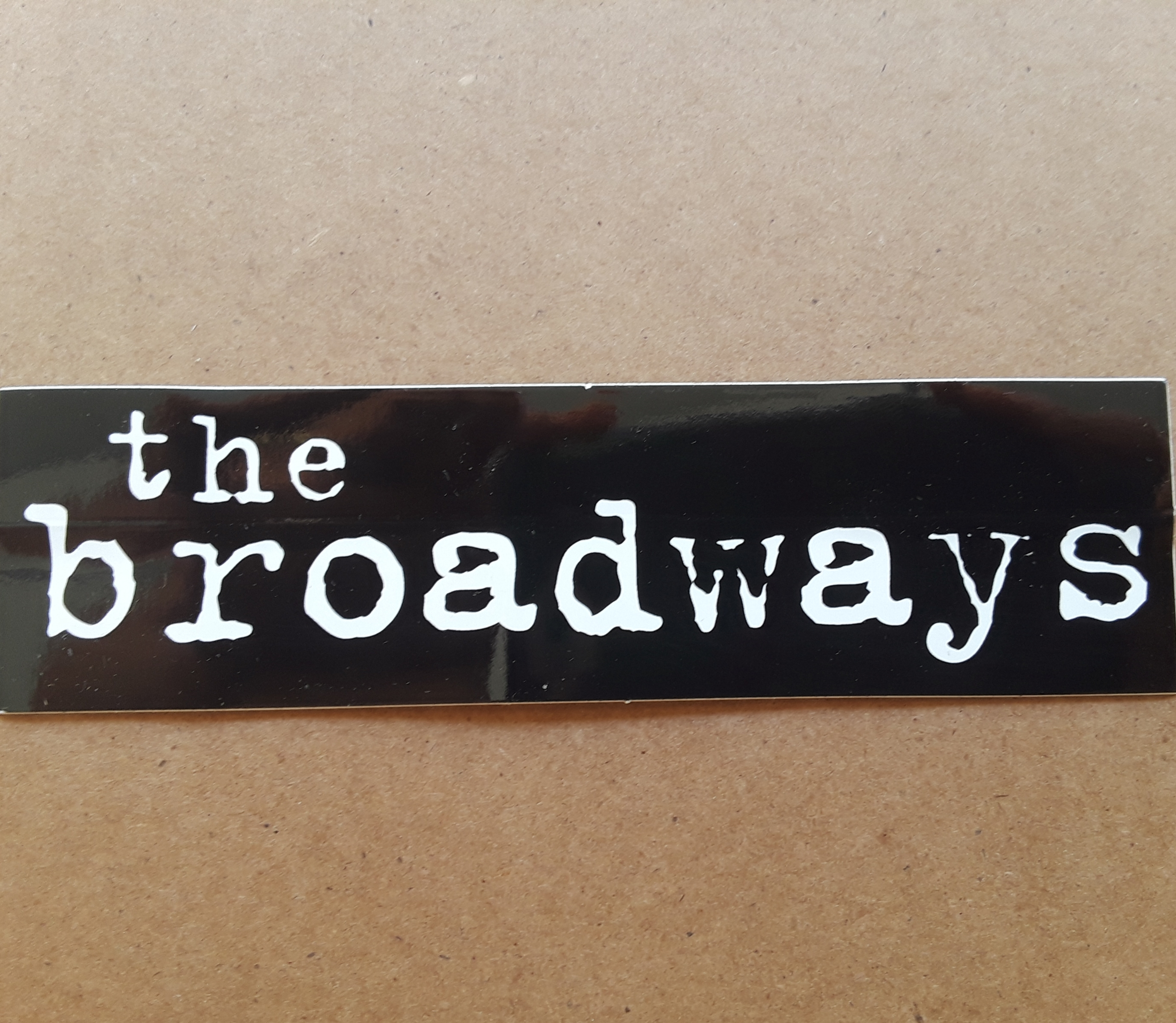 THE BROADWAYS Sticker