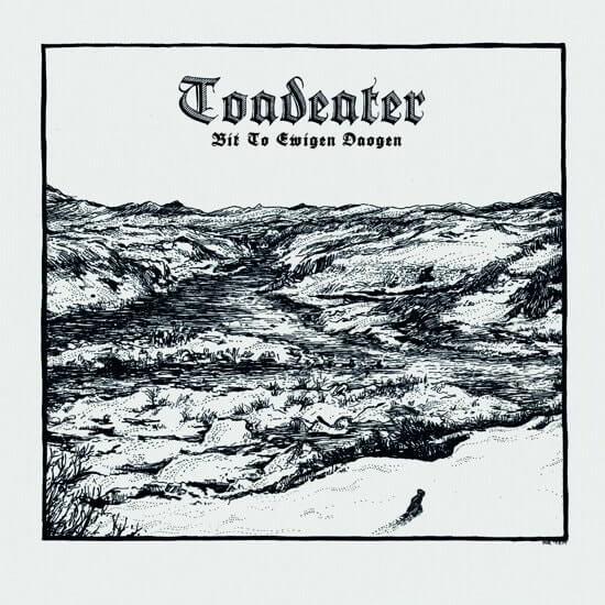 "TOADEATER – ""Bit To Ewigen Daogen"""