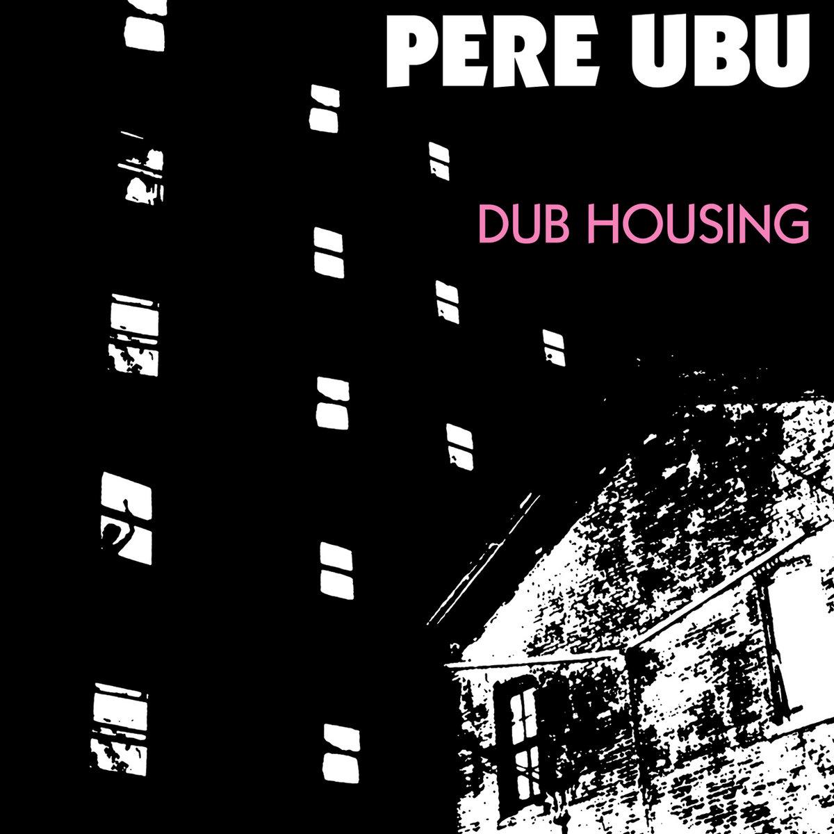 Pere Ubu - Dub Housing LP