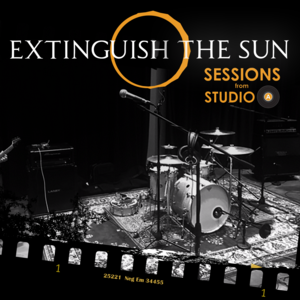 Extinguish The Sun - Sessions from Studio A
