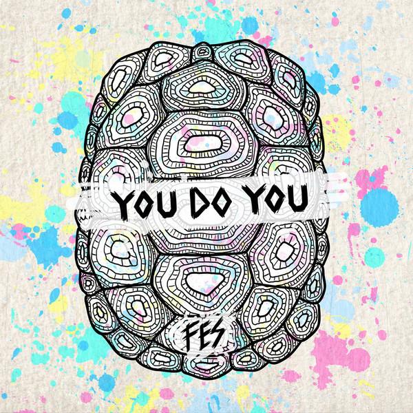 FES - You Do You