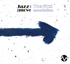 JAZZ ON THE MOVE: The First Compilation