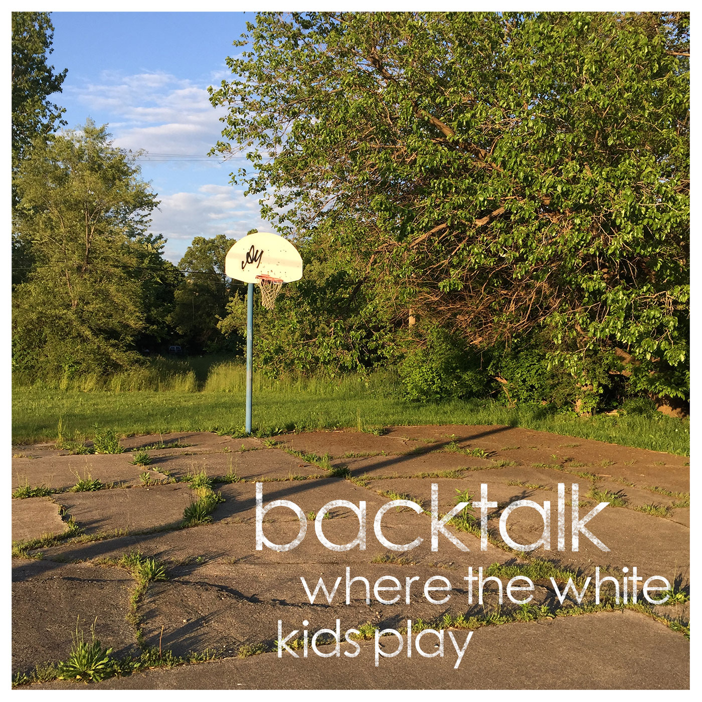 "Backtalk ""Where The White Kids Play"