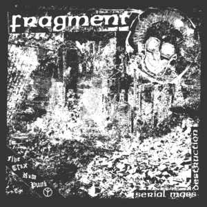Fragment - Serial Mass Destruction 7