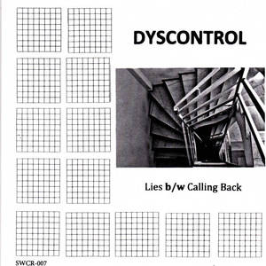 Dyscontrol - Lies B/W Calling Back 7