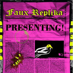 Faux Replika – Presenting!