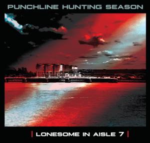 Punchline Hunting Season - Lonesome in Aisle 7 (CD EP)