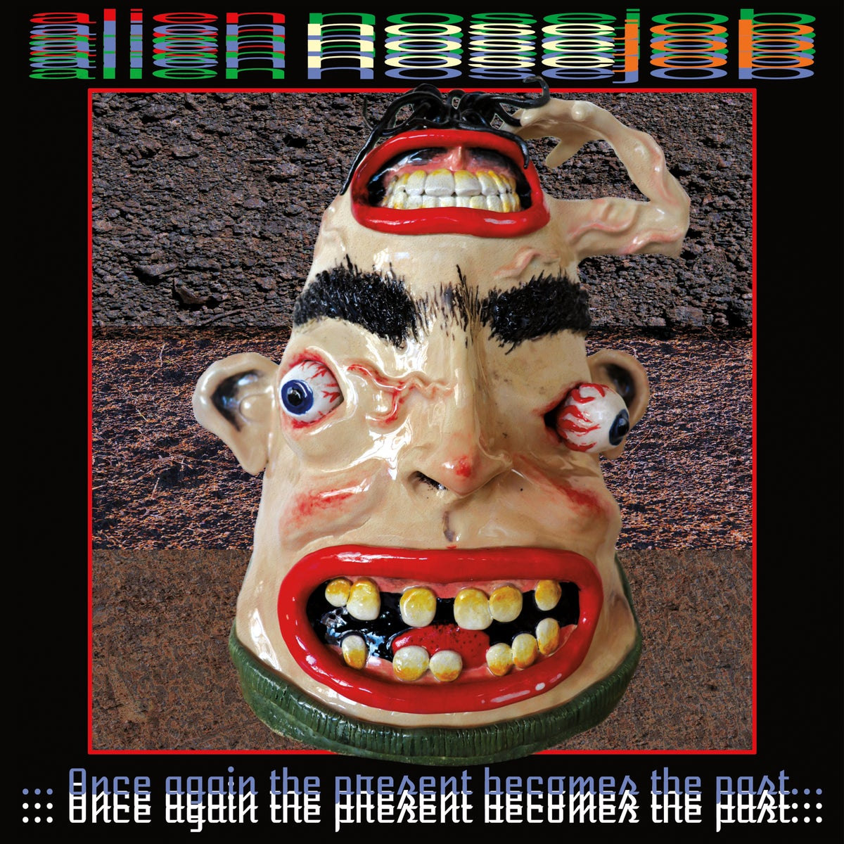 ALIEN NOSEJOB - Once Again The Present Becomes The Past LP