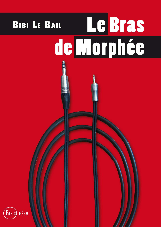 Le bras de Morphée - Bibi Le Bail