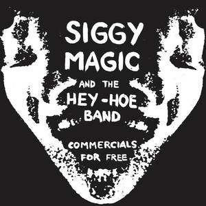 Siggy Magic & The Hey-Hoe Band - Commercials For Free 7