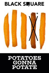 Black Square - Potatoes Gonna Potate Tape