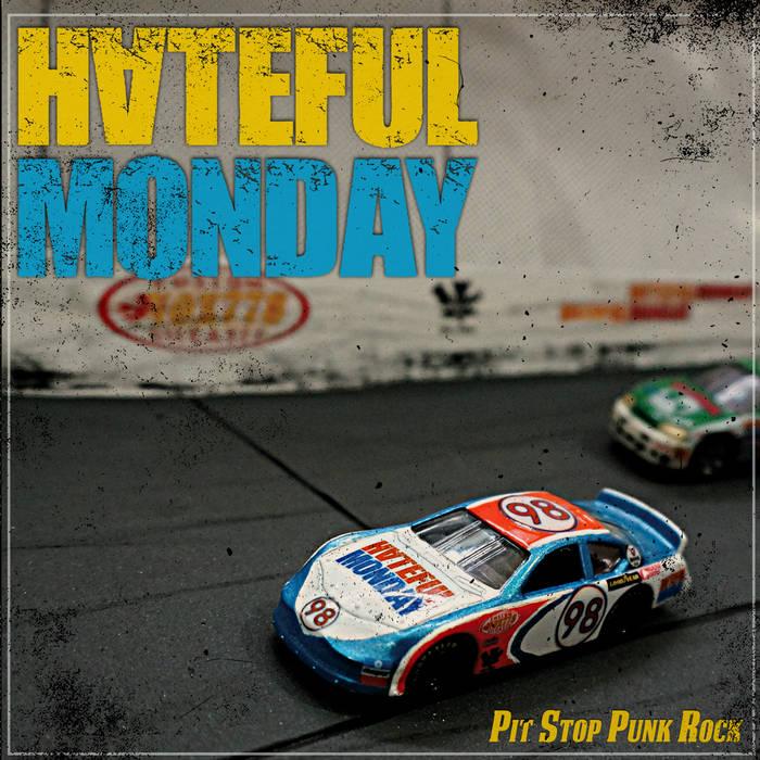 Hateful Monday - Pit Stop Punk Rock