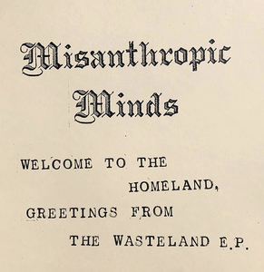 Misanthropic Minds - Welcome To The Homeland, Greetings From The Wasteland 7