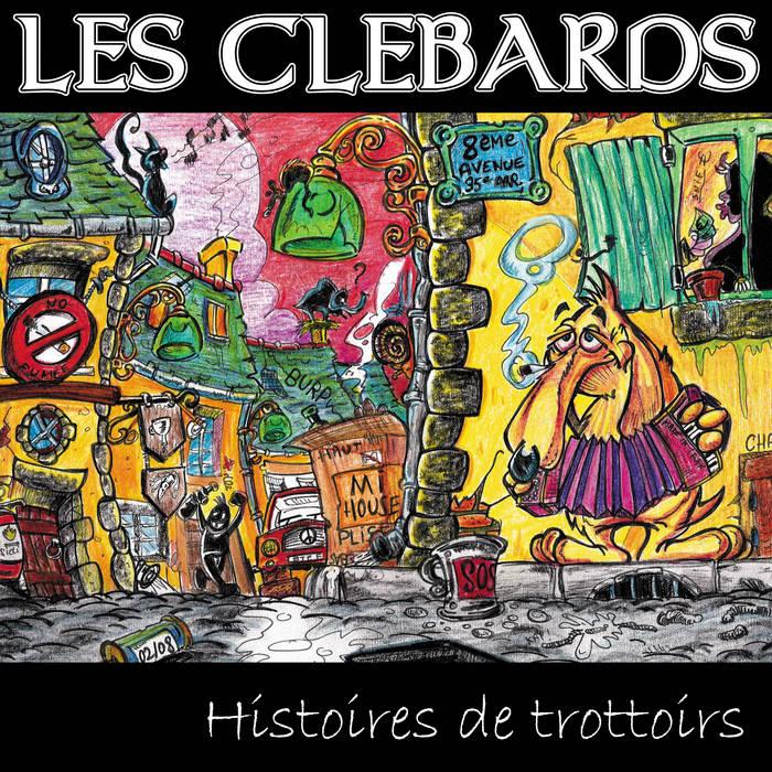 Les Clebards - Histoires de trottoirs