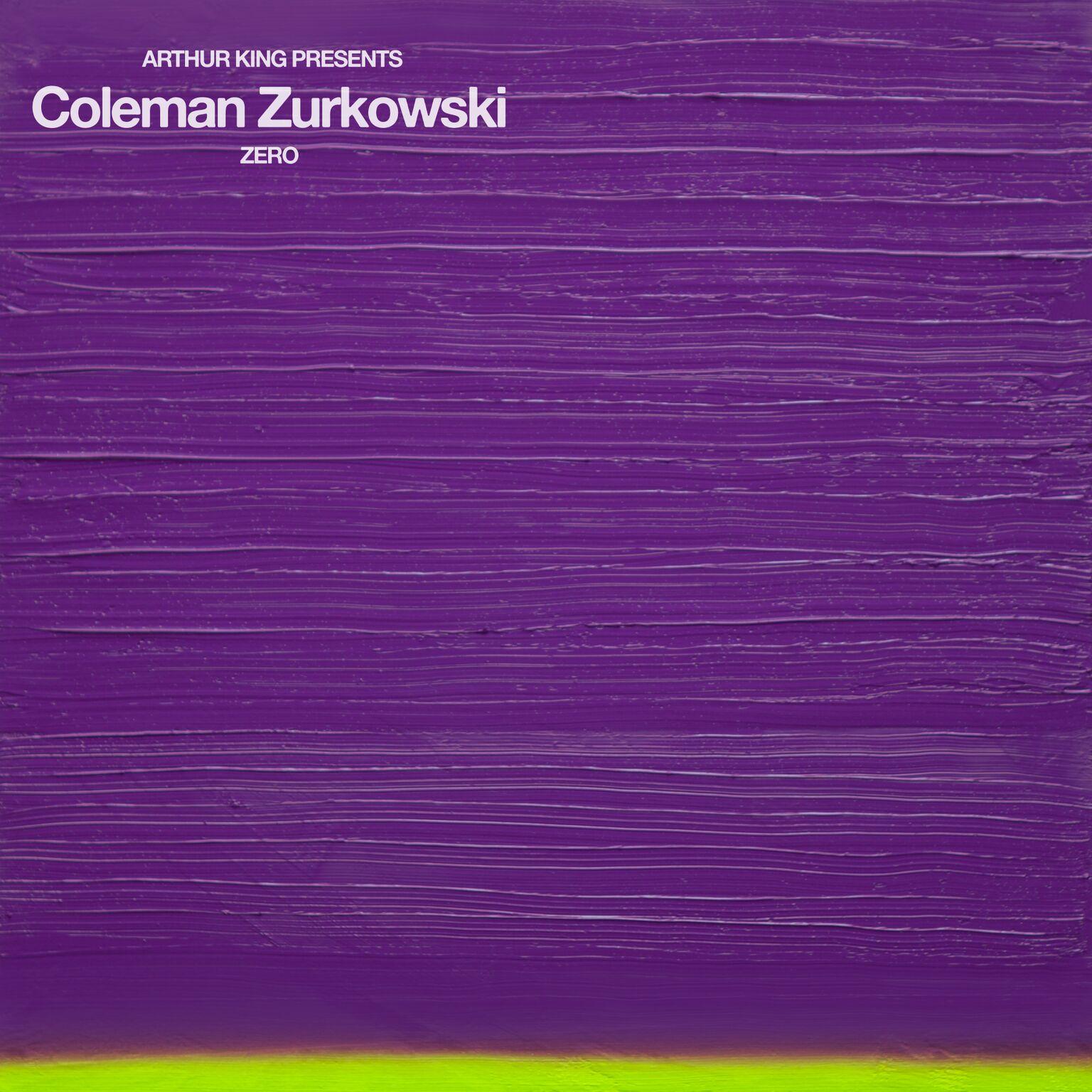 Coleman Zurkowski - Arthur King Presents Coleman Zurkowski: Zero - Digital Download