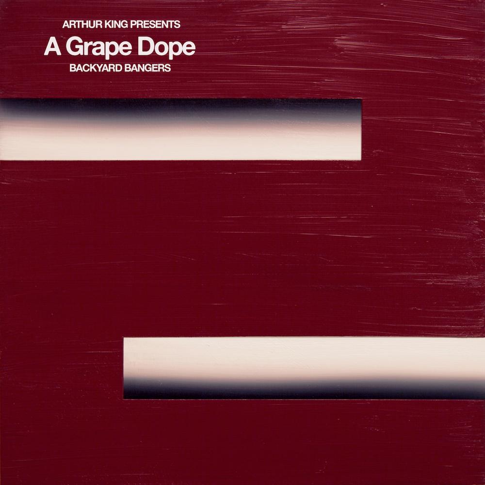 A Grape Dope - Arthur King Presents A Grape Dope: Backyard Bangers - Digital