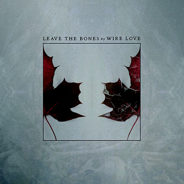 Wire Love ‎– Leave The Bones LP (black/milky clear vinyl)