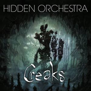 Hidden Orchestra - Creaks Soundtrack